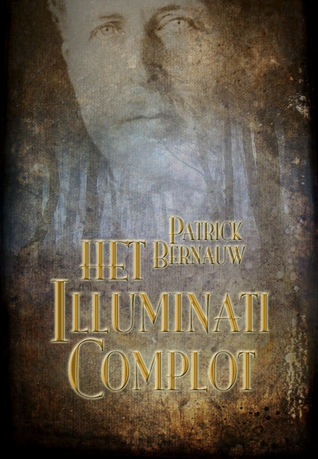 Het Illuminati Complot  by  Patrick Bernauw