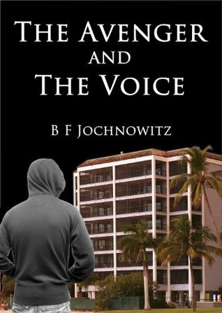 The Avenger and The Voice  by  B F Jochnowitz