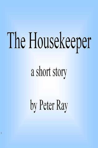 The Housekeeper  by  Peter Ray