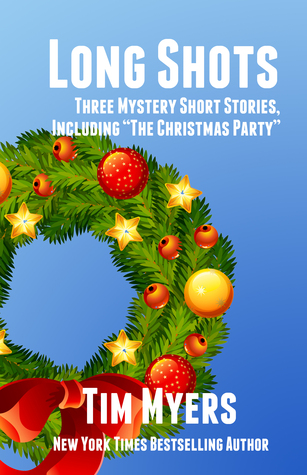 Long Shots (3 mystery short stories)  by  Tim Myers