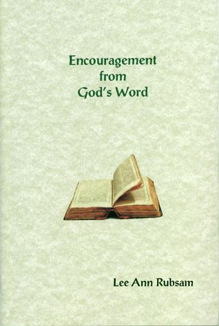 Encouragement from Gods Word  by  Lee Ann Rubsam