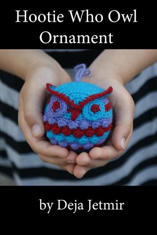 Hootie Who Owl Ornament Crochet Pattern  by  Deja Jetmir