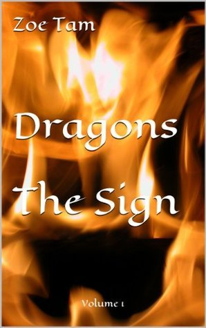 Dragons: the Sign  by  Zoe Tam