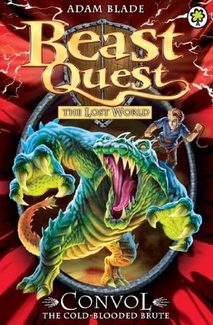 Beast Quest: 37: Convol the Cold-blooded Brute  by  Adam Blade