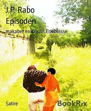 Episoden: makaber erotische Erlebnisse J.p. Rabo