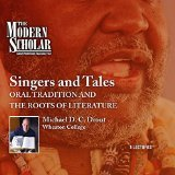 Singers and Tales: Oral Tradition and the Roots of Literature  by  Michael D.C. Drout