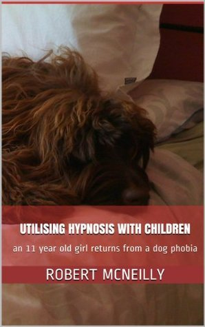 Utilising Hypnosis with Children [Kindle Edition] Robert McNeilly