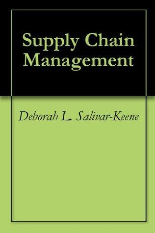 BUS 515: Supply Chain Management Deborah L. Salivar-Keene