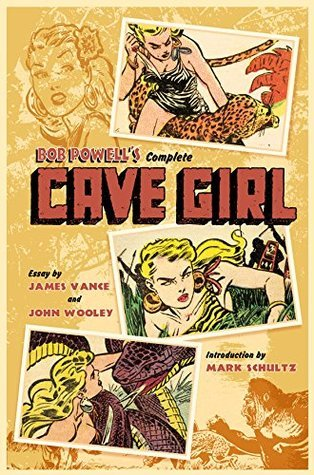 Bob Powells Complete Cave Girl  by  By Gardner