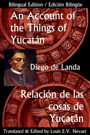 Yucatán at the Time of the Spanish Encounter Diego Landa