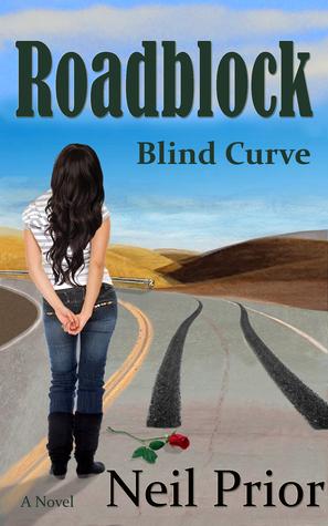 Roadblock: Blind Curve  by  Neil Prior