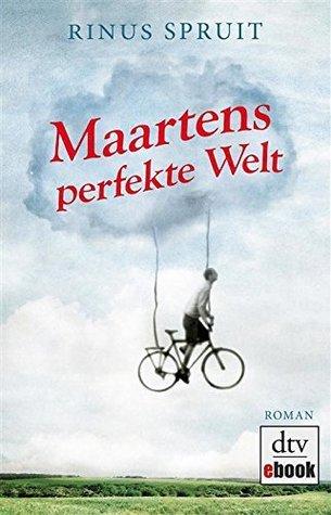 Maartens perfekte Welt  by  Rinus Spruit
