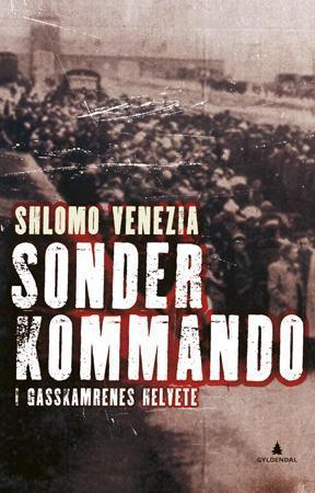 Sonderkommando - i gasskamrenes helvete  by  Shlomo Venezia