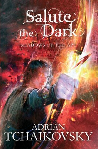 Salute the Dark: Shadows of the Apt 4  by  Adrian Tchaikovsky