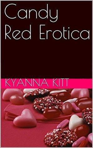 Candy Red Erotica Kyanna Kitt