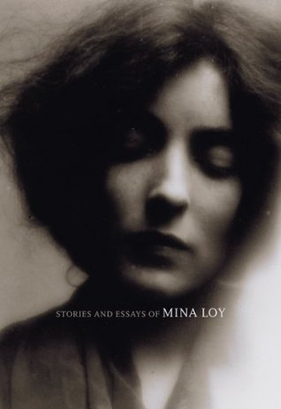 Stories and Essays of Mina Loy (British Literature Series)  by  Mina Loy