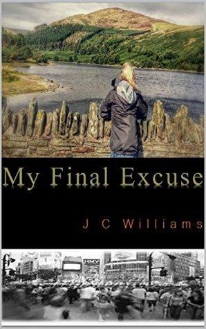 My Final Excuse J.C.  Williams