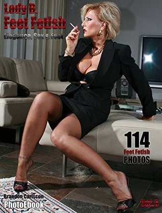 Feet Fetish Elegance Sex & Feet Vol.06: Fußfetisch mit Lady Barbara Foto-eBook  by  Brandon Carlscon