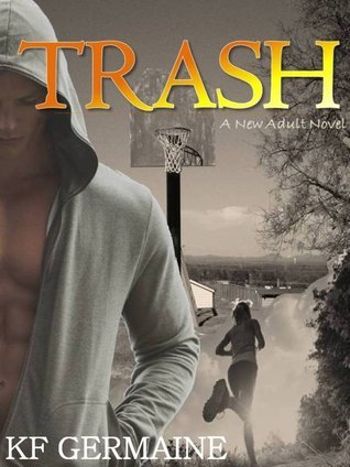 Trash  by  K.F. Germaine