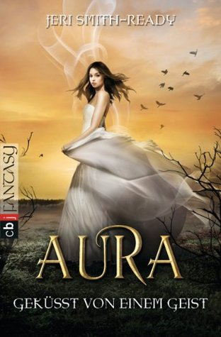 Aura - Geküsst von einem Geist: Band 2 Jeri Smith-Ready