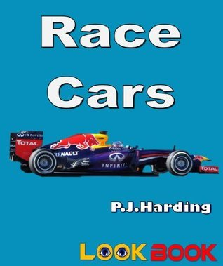 Race Cars: A LOOK BOOK Easy Reader P.J. Harding