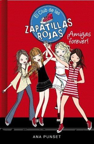 ¡Amigas forever! (El club de las zapatillas rojas 2)  by  Ana Punset