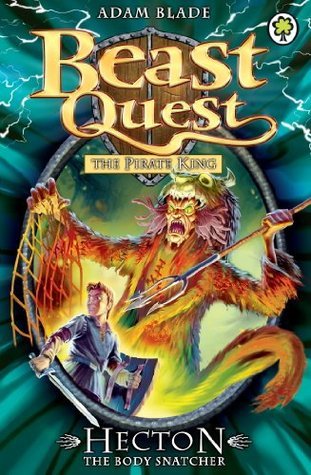 Beast Quest: 45: Hecton the Body Snatcher  by  Adam Blade