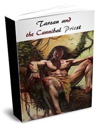 Tarzan and the Cannibal Priest Qasim Idrees