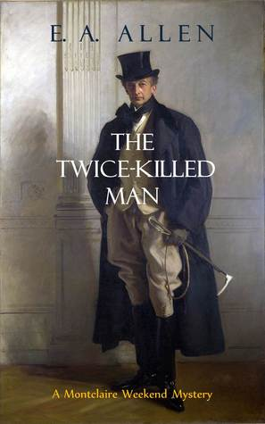 The Twice-Killed Man  by  E.A. Allen