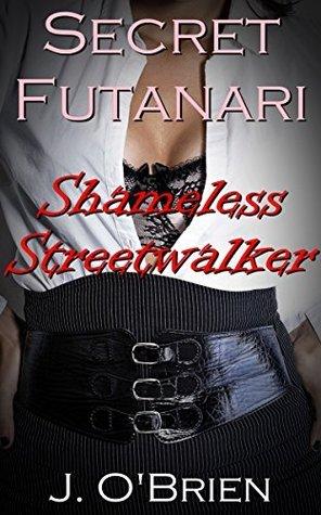 Secret Futanari Shameless Streetwalker  by  J. OBrien