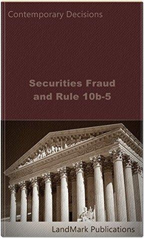 Securities Fraud and Rule 10b-5 (Securities Law Series) LandMark Publications