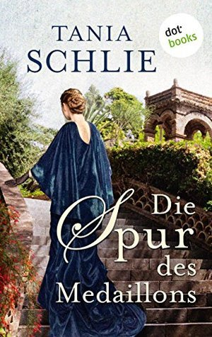Die Spur des Medaillons: Roman Tania Schlie