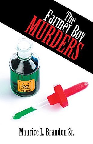 The Farmer Boy Murders Maurice L. Brandon Sr.