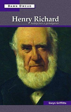 Henry Richard: Heddychwr a Gwladgarwr  by  Gwyn Griffiths