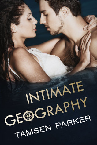 Intimate Geography (The Compass, #2)  by  Tamsen Parker