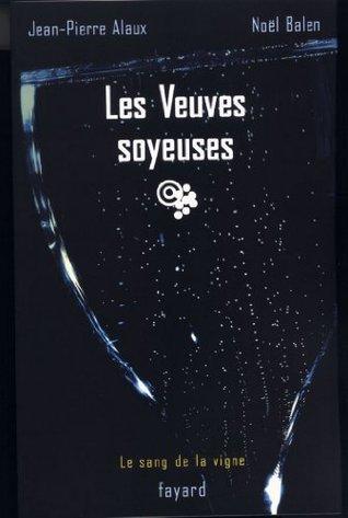 Les Veuves soyeuses : Le sang de la vigne, tome 8 Jean-Pierre Alaux