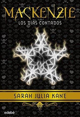 Los días contados (Mackenzie #3) Sarah Julia Kane