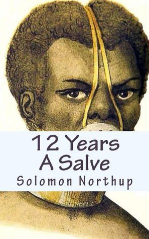 12 Years A Salve  by  Solomon Northup