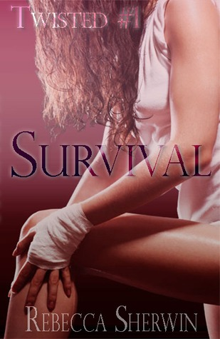 Survival (Twisted, #1)  by  Rebecca Sherwin