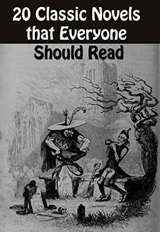 20 Classic Novels that Everyone Should Read: ROBINSON CRUSOE, CANDIDE, FRANKENSTEIN, THE BETROTHED, THE PICKWICK PAPERS, DEAD SOULS, THE THREE MUSKETEERS, JANE EYRE, UNCLE TOMS CABIN, and many more...  by  Madame de La Fayette