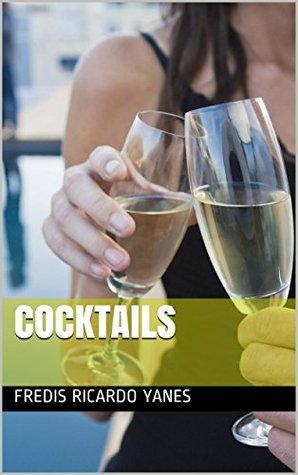 Cocktails  by  Fredis Ricardo Yanes