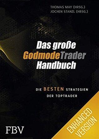 Das große GodmodeTrader-Handbuch: Die besten Strategien der Toptrader  by  Jochen Stanzl