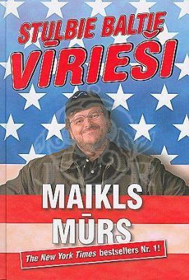 Stulbie baltie vīrieši  by  Michael Moore