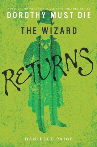 The Wizard Returns (Dorothy Must Die, #0.3) Danielle  Paige