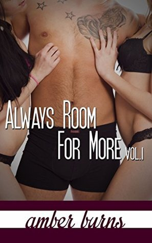 Always Room for More Vol I: (A Collection of Two Menage Multiple Partner Stories)  by  Amber Burns