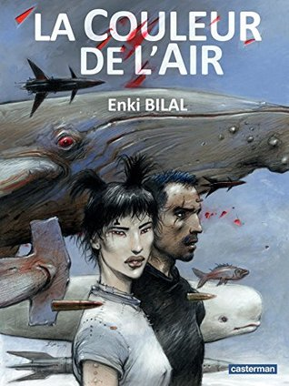 La Couleur de lAir  by  Enki Bilal