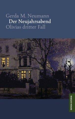 Der Neujahrsabend: Olivias dritter Fall Gerda M. Neumann