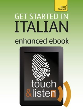 Get Started In Italian: Teach Yourself Audio eBook (Kindle Enhanced Edition) (Teach Yourself Audio eBooks)  by  Vittoria Bowles