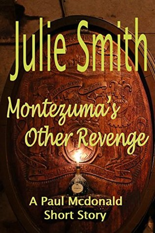 Montezumas Other Revenge: A Paul Mcdonald Mystery Short Story  by  Julie Smith