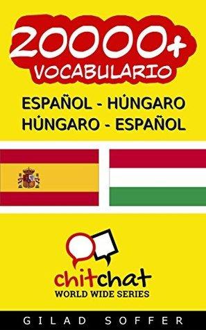 20000+ Español - Húngaro Húngaro - Español Vocabulario Gilad Soffer